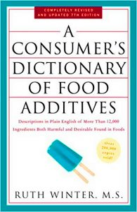 A Consumer's Dictionary of Food Additives by Ruth Winter, M.S.
